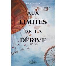 Aux limites de la dérive - Marie Paquette