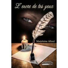 L'encre de tes yeux - Marjolaine Allard