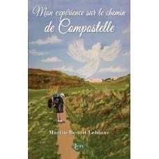 Mon expérience sur le chemin de Compostelle - Martin-Benoit Leblanc