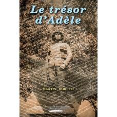 Le trésor d'Adèle - Martin Durette