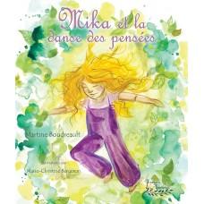 Mika et la danse des pensées - Martine Boudreault