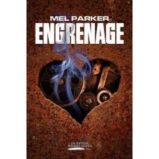 Engrenage - Mel Parker