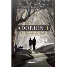 Adorion Tome I: La légende de Jihed - Mélanie Gallant