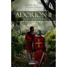 Adorion Tome II: Intermédiaire - Mélanie Gallant