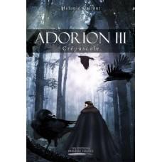 Adorion tome III – Mélanie Gallant