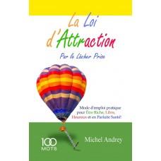 La loi d'attraction par le lâcher prise - Michel Andrey
