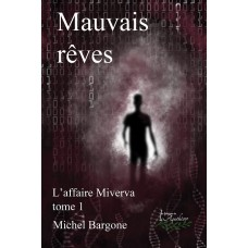 L'affaire Minerva Tome 1: Mauvais rêves - Michel Bargone