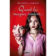 Quand les masques tombent... - Michèle Sirois