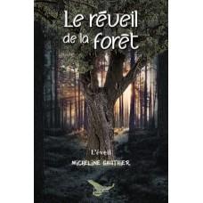 Le réveil de la forêt – Micheline Gauthier