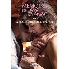 Mémoire de Fleur tome 3 - Micheline Poulin