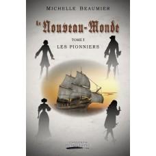 Le Nouveau-Monde Tome 1 : Les Pionniers - Michelle Beaumier