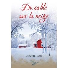 Du sable sur la neige - Monique Côté