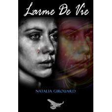 Larme de vie – Natalia Girouard