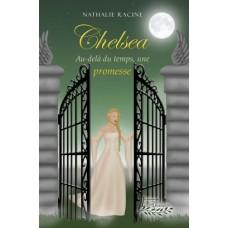 Chelsea : Au-delà du temps, une promesse - Nathalie Racine
