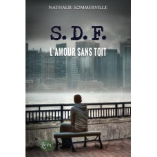 S.D.F. L'amour sans toit – Nathalie Sommerville