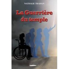 La Guerrière du temple – Nathalie Trahan