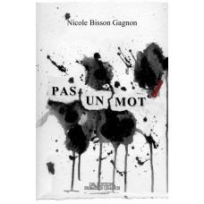 Pas un mot -Nicole Bisson-Gagnon
