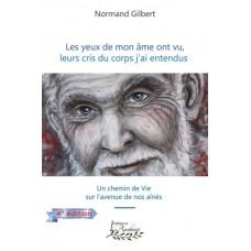 Les yeux de mon âme ont vu, leurs cris du corps j'ai entendus - Normand Gilbert