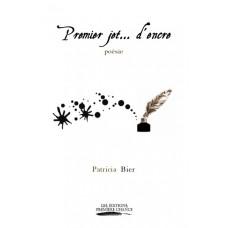 Premier jet d'encre - Patricia Bier