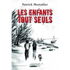Les enfants tout seuls - Patrick Mestadier