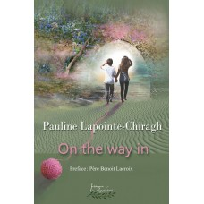 On the way in - Pauline Lapointe-Chiragh