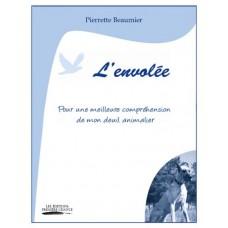 Guide L'envolée: Pour une meilleure compréhension de mon deuil animalier - Pierrette Beaumier