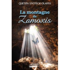 La montagne de Zamoxis – Quetzia Uvoteck-Olaryu
