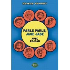 Parle parle,jase jase avec Réjean - Réjean Sévigny