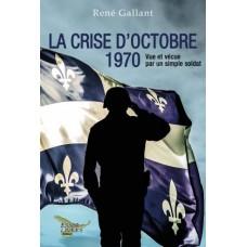 La crise d'octobre 1970 - René Gallant