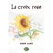 La croix rose - René Lang