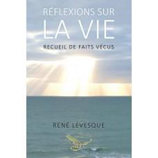 Réflexions sur la vie - René Lévesque