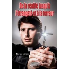 De la réalité jusqu'à l'étrangeté et à la terreur - Ricky Girard
