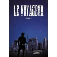Le voyageur tome 2 - Robert Trudeau