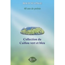 Collection du Caillou vert et bleu – Roch St-Onge