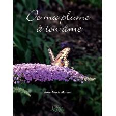 De ma plume à ton âme - Rose-Marie Moreno