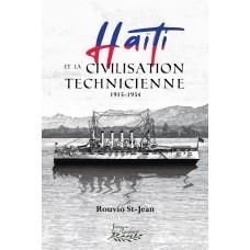 Haïti et la civilisation technicienne 1915-1934 - Rouvio Saint-Jean