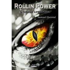 Rollin Power: L'orage approche - Samuel Quintal