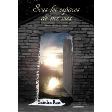 Sous les espaces de nos vies - Sandra Ross