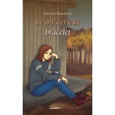 Le mystérieux bracelet - Sara-Léa Bouchard