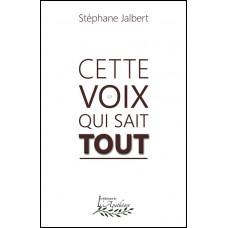 Cette voix qui sait tout – Stéphane Jalbert