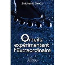 Mes orteils expérimentent l'extraordinaire – Stéphanie Giroux