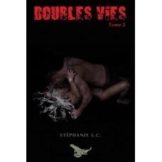 Doubles vies tome 2 - Stéphanie L. C.