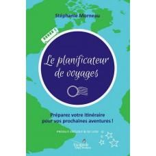 Le planificateur de voyages - Stéphanie Morneau