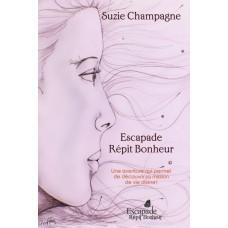 Escapade répit bonheur - Suzie Champage