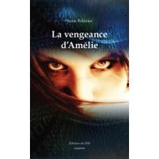 La vengeance d'Amélie - Suzie Pelletier