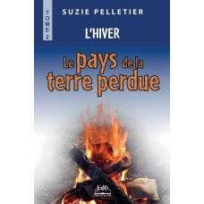 Le Pays de la Terre perdue Tome 2 L'hiver – Suzie Pelletier