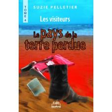 Le Pays de la Terre perdue Tome 4 Les visiteurs – Suzie Pelletier