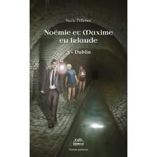 Noémie et Maxime Tome 3 en voyage : Dublin - Suzie Pelletier