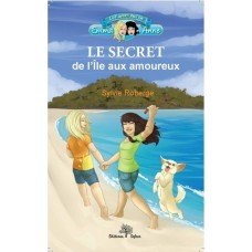 Le secret de l'île aux amoureux - Sylvie Roberge