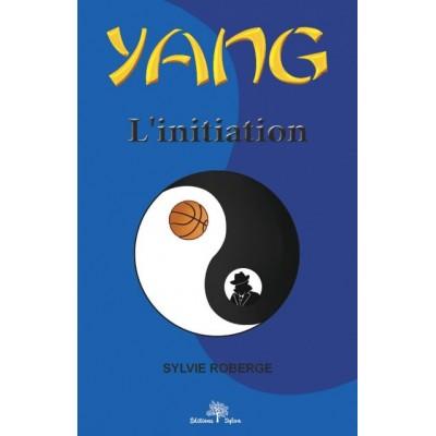 Yang tome 1 (version numérique EPUB) - Sylvie Roberge